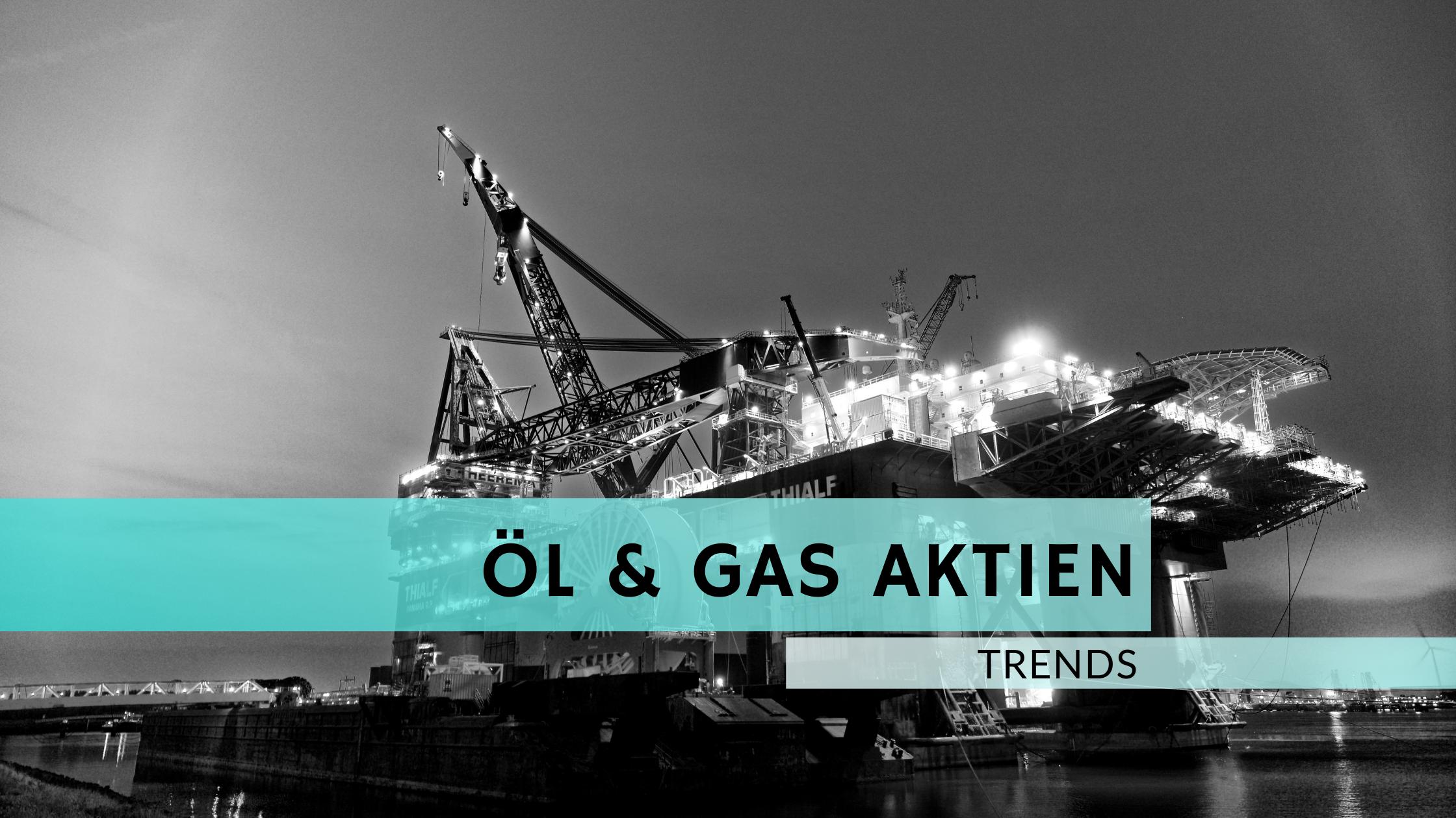 Aktien aus der Gas & Öl Branche